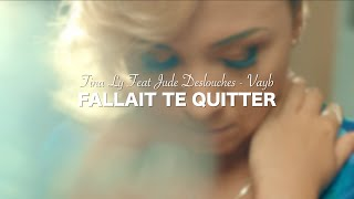 Tina Ly Feat Jude Deslouches (Vayb) - Fallait te quitter - CLIP OFFICIEL