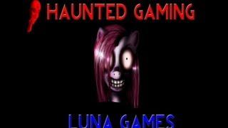 Haunted Gaming - Luna Game (0, 4, END + Download Link)