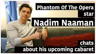 PHANTOM OF THE OPERA star Nadim Naaman has Tea With Wilma