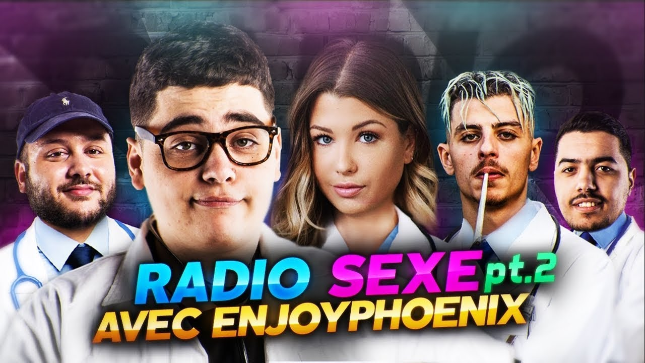 RADIO S*XE, LA MÉSAVENTURE D'ENJOYPHOENIX