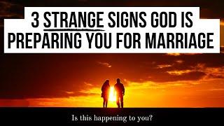 3 STRANGE Ways God Is Preparing You for Marriage