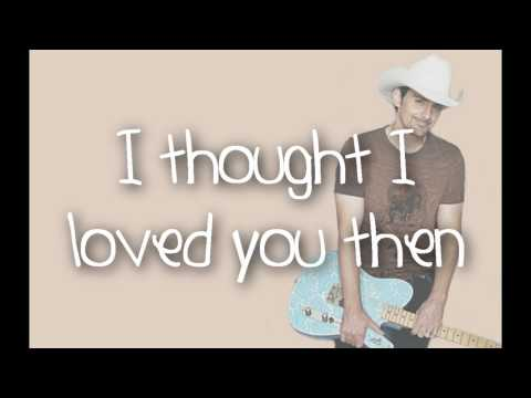 Download Brad Paisley - I Thought I Loved You Then Lyrics