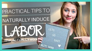 How to NATURALLY INDUCE LABOR   21 Natural Ways to INDUCE LABOR (that actually work!)