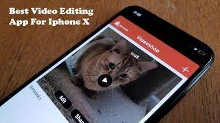 Best Video Editing App For Iphone X - Fliptroniks.com