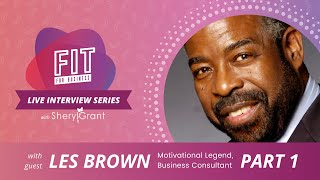 FIT Live Series | Episode 001 with Special Guest Les Brown | Part 1