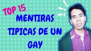 TOP 15 MENTIRAS TIPICAS DE UN GAY | EDWARD RIVERA