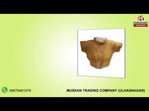 Fabrics and Apparel by Muskan Trading Company, Ulhasnagar