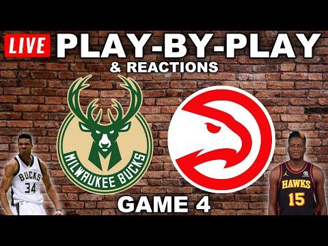 Milwaukee Bucks vs Atlanta Hawks | Game 4 | Live Play-By-Play & Reactions