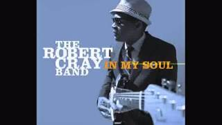 You move me - In my Soul - Robert Cray