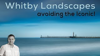 Whitby Landscape Photography AVOIDING THE ICONIC!