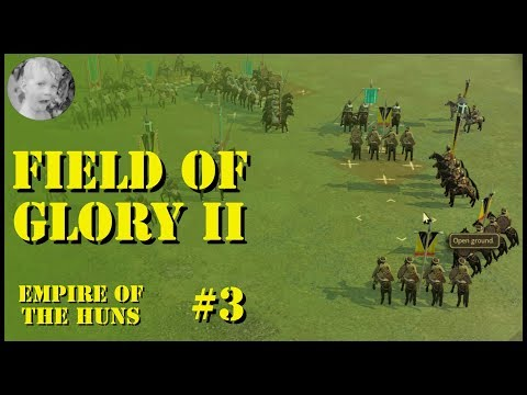 Field of Glory 2 Campaign - Huns! ~OR~ There Goes The Neighborhood! Part 3  