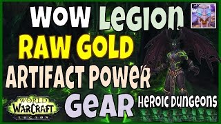 wow legion satchel dungeon farming tons of raw gold artifact power and gear
