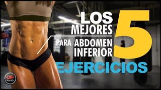 Los 5 Mejores ejercicios para el Abdomen Inferior - ELIMINA EL VIENTRE ABULTADO!!!