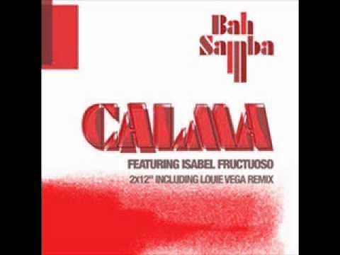 Bah Samba f Isabel Fructuoso - Calma (Louie Vega Remix)