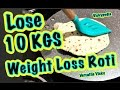 Super Weight Loss Roti 5 | Lose 10KG in 15 Days Indian Meal Plan / Lose Weight with Chia Roti Hindi