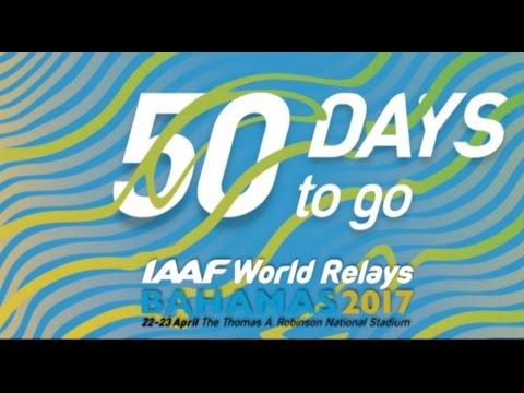 World Relays Bahamas 2017 50 Days to Go