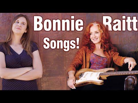 Bonnie Raitt Songs!
