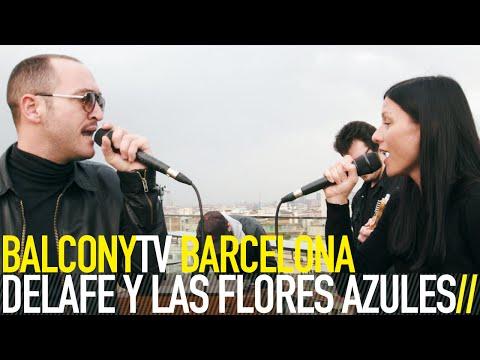 DELAFÉ Y LAS FLORES AZULES - MAR EL PODER DEL MAR (BalconyTV)