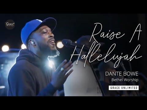 Raise A Hallelujah LIVE - Dante Bowe - Bethel Worship