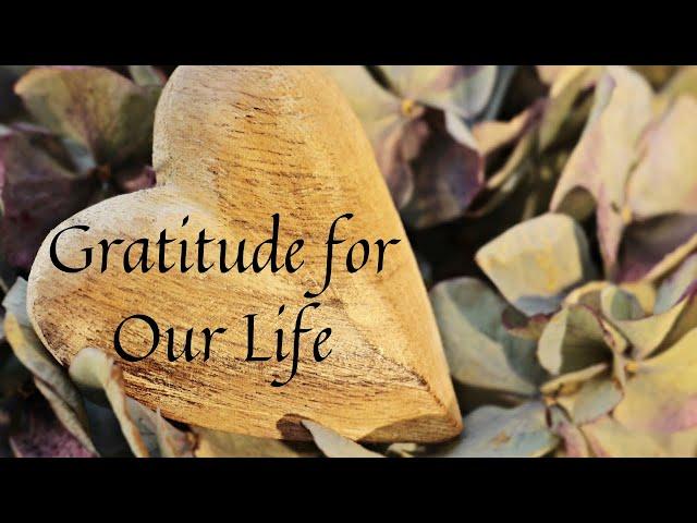 Gratitude for Our Life