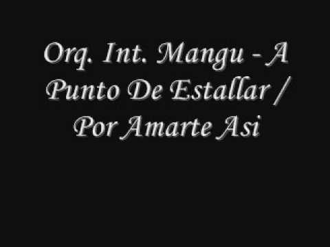 Orq. Int. Mangu - A Punto De Estallar-Por Amarte Asi
