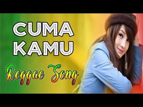 CUMA KAMU _ ONLY YOU (Lirik) SMILE OF JAMAICA | Musik Reggae Indonesia