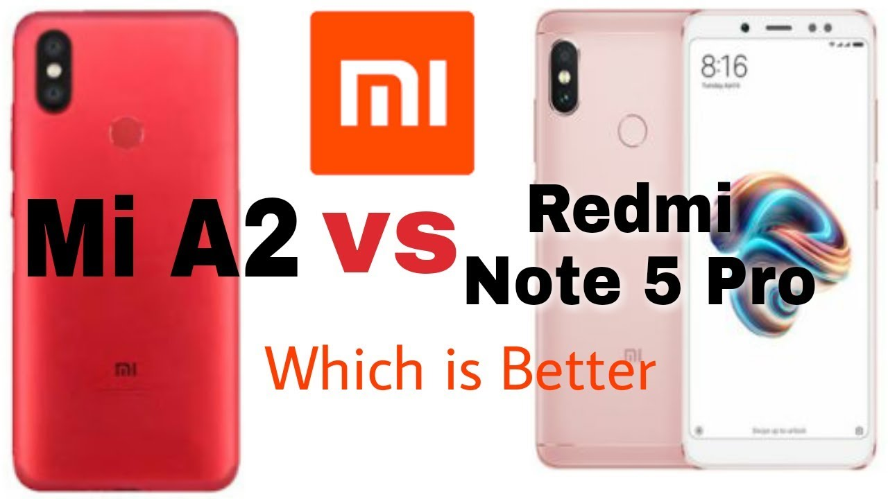 Image result for Xiaomi Mi A2 vs Redmi Note 5 Pro: Which one should you buy?