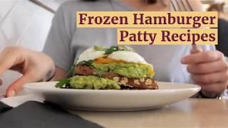 Creative Meals with Frozen Hamburger Patties