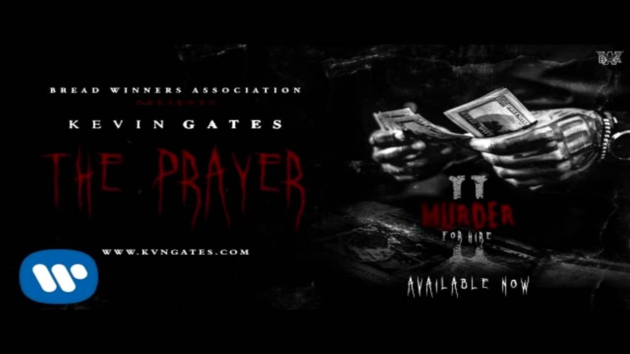 Kevin Gates The Prayer Lyrics Youtube