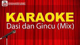 Download Dasi & Gincu karaoke remix tanpa Vocal