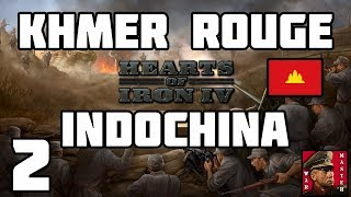 COMMUNIST CAMBODIA  [2] - Hearts of Iron IV - UNIFY INDOCHINA