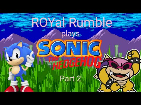 ROYal Rumble plays Sonic the hedgehog Marble Hill Zone