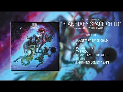 Ruby The Hatchet (New Jersey) - Planetary Space Child (2017) | Full Album