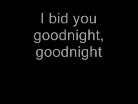 I BID YOU GOOD NIGHT