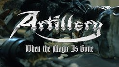 """Artillery """"When the Magic Is Gone"""" (OFFICIAL VIDEO)"""