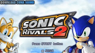 Cara Download Dan Install Game Sonic Rivals 2 PPSSPP Android