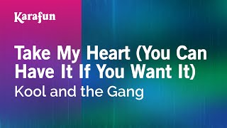 Karaoke Take My Heart (You Can Have It If You Want It) - Kool And The Gang *