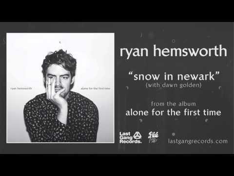 Клип Ryan Hemsworth - Snow In Newark - With Dawn Golden