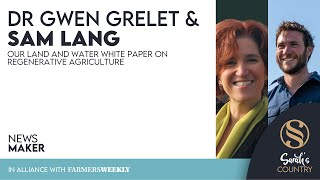 "Dr Gwen Grelet & Sam Lang | ""Our Land and Water white paper on regenerative agriculture"""