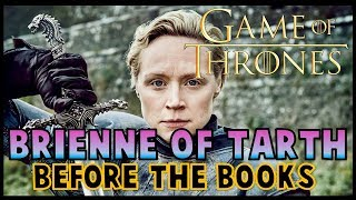 Brienne of Tarth: Before Game of Thrones