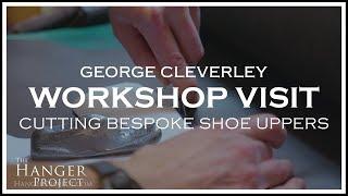 George Cleverley Workshop Visit | Creating Bespoke Shoe Uppers (Part 1 of 5)
