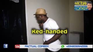 Red Handed (Factual Comedy)