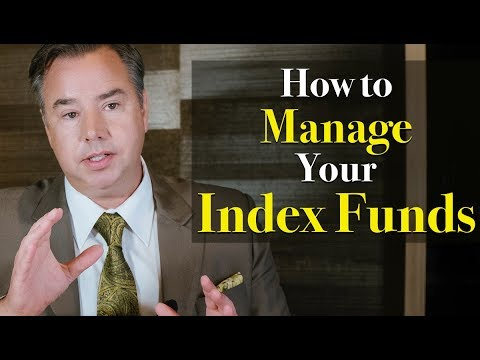 How to Manage Your Index Funds