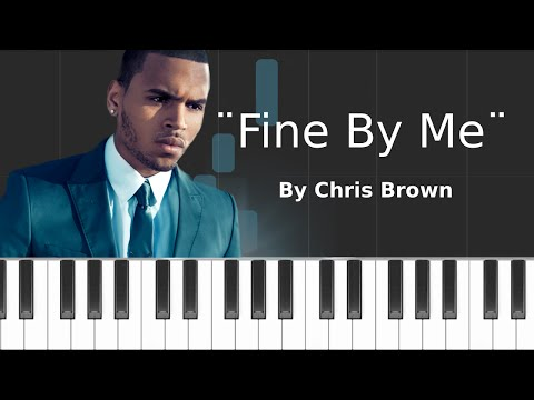 Chris Brown - ''Fine By Me'' Piano Tutorial - Chords - How To Play - Cover