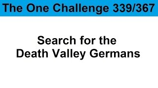 TOC 339: Search for the Death Valley Germans
