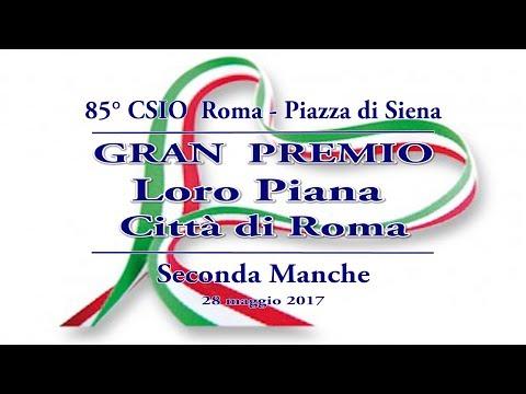 Gran Premio Loro Piana Città di Roma - seconda manche - 85° CSIO Piazza Di Siena 28/05/2017
