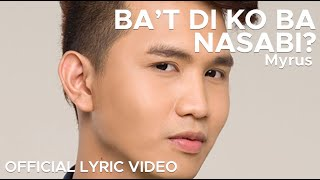 BA'T DI KO BA NASABI by Myrus (Official Lyric Video)