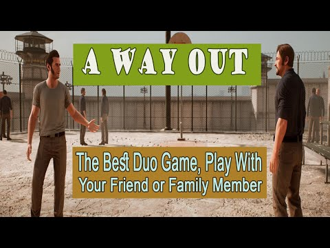 A Way Out Gameplay || The Best Game, Play With Your Friend or Family Member |