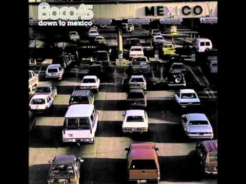 Boca 45 Feat Stepchild -  Down To Mexico