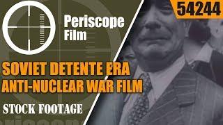 SOVIET DETENTE ERA ANTI-NUCLEAR WAR FILM